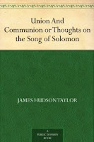 http://www.amazon.com/Union-Communion-Thoughts-Song-Solomon-ebook/dp/B0083ZX33K/ref=sr_1_1_twi_2_kin?ie=UTF8&qid=1432314491&sr=8-1&keywords=union+and+communion+by+j.+hudson+taylor