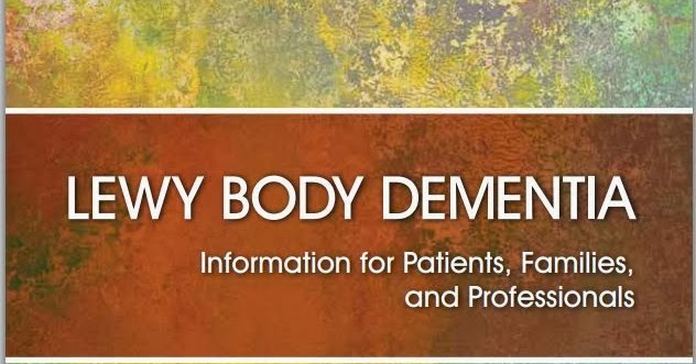 Alzheimers Dementia Weekly 40 Page Free Book On Lewy Body Dementia