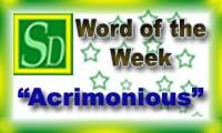 Word of the week - Acrimonious
