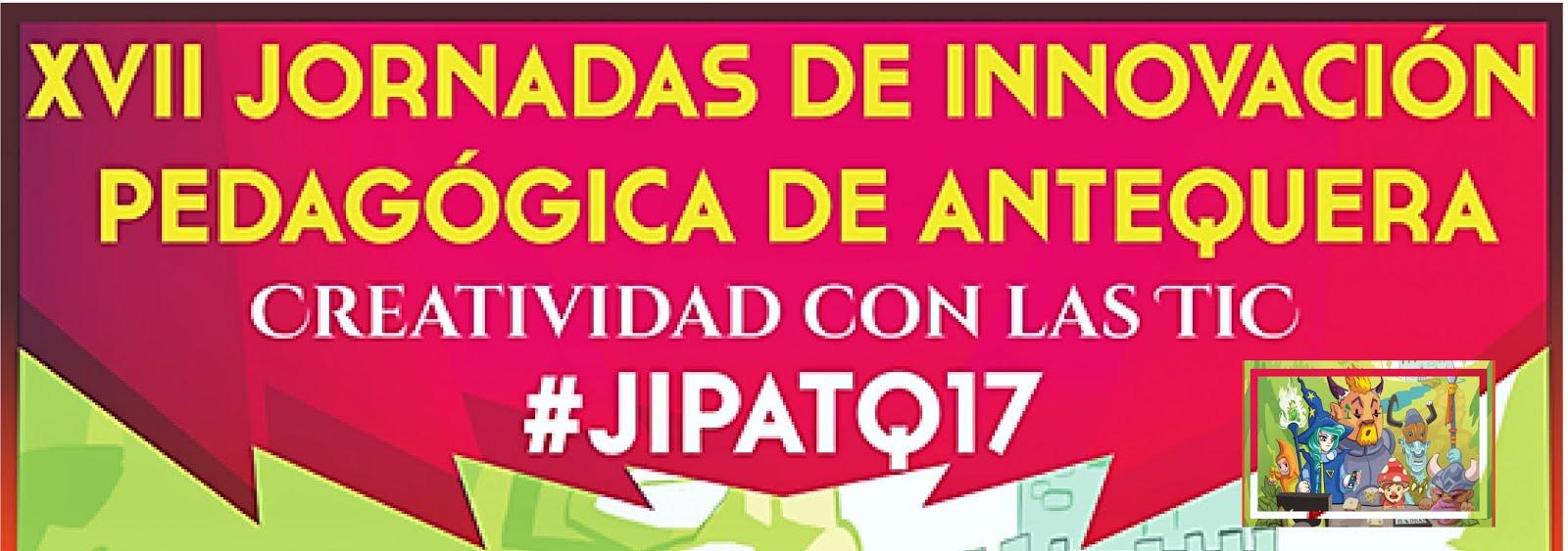 XVII JORNADAS DE INNOVACIÓN PEDAGÓGICA DE ANTEQUERA