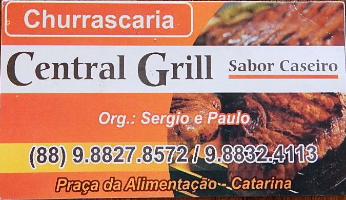 Central Grill - Catarina- CE. 9.8827.8572 ou 9.8832.4113.