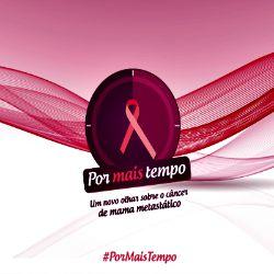 Câncer de mama metastático, por mais tempo