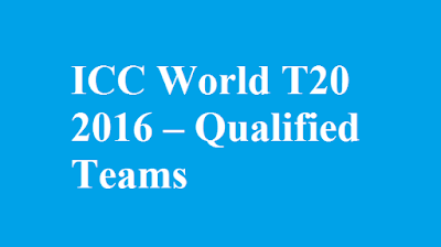 ICC World T20 2016 Qualified Teams