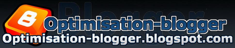 Personnalisation customisation et amelioration d'un blog blogger blogspot
