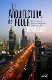 Deyan Sudjic-La Arquitectura del poder