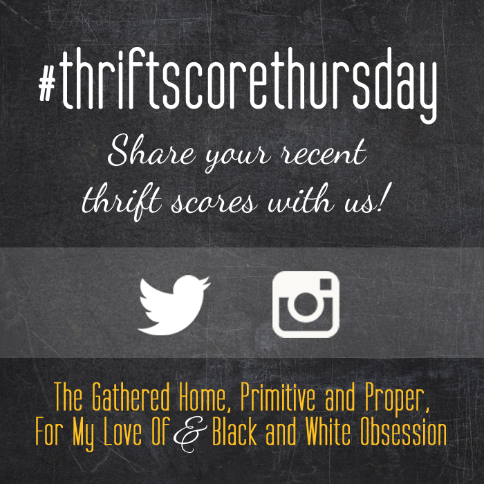 #thriftscorethursday Week 73 | Trisha from Black and White Obsession, Brynne's from The Gathered Home, Cassie from Primitive and Proper, Corinna from For My Love Of, and Guest Poster: Kris from Driven by Decor