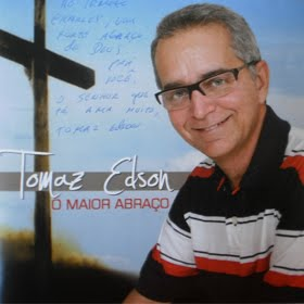 "CAPA DO CD "" O MAIOR ABRAÇO"" DO PASTOR TOMAZ EDSON"