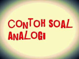 Contoh Soal-Soal Analogi