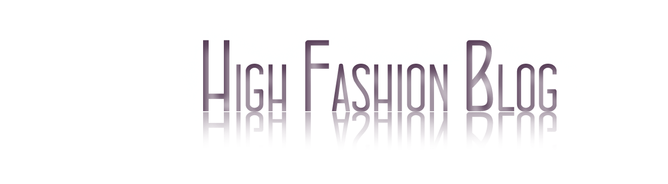 High Fashion Blog