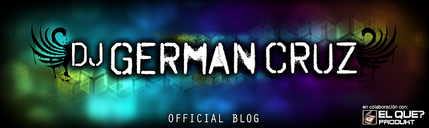 Dj German Cruz - Blog Oficial