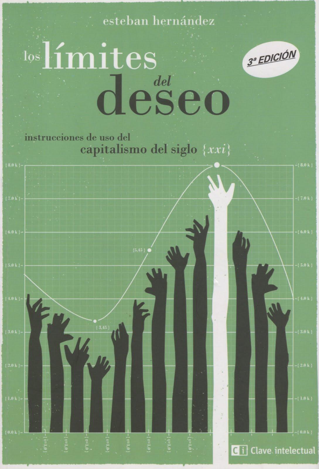Esteban Hernández (Los límites del deseo) Instrucciones de uso del capitalismo del siglo XXI