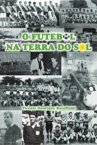 """O FUTEBOL NA TERRA DO SOL"""