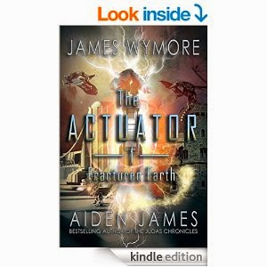 http://www.amazon.com/Actuator-Fractured-Earth-James-Wymore-ebook/dp/B00EI77VS0/