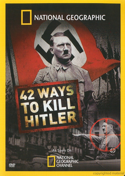 National Geographic: 42 Ways to Kill Hitler (2008)