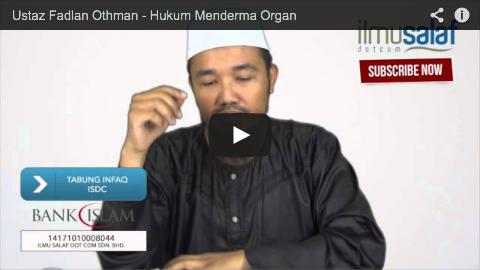 Ustaz Fadlan Othman – Hukum Menderma Organ