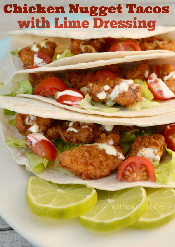 Chicken Nugget Tacos with Lime Dressing