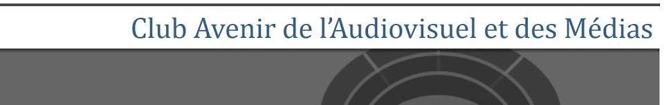 Club Avenir de l'Audiovisuel et des Médias