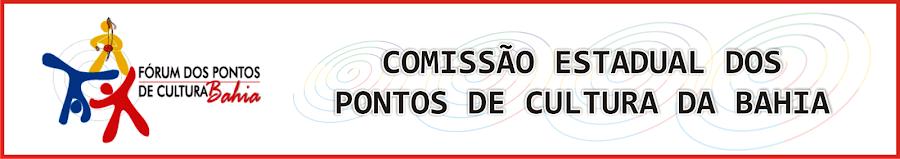 COMISSÃO ESTADUAL DOS PONTOS DE CULTURA DA BAHIA