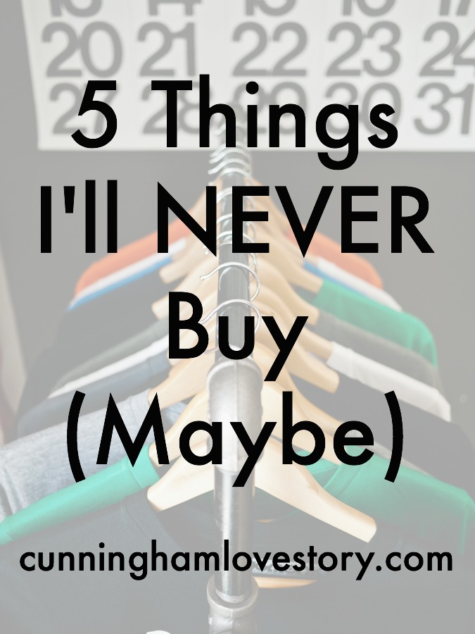 5_Things_I'll_Never_Buy