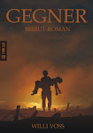 """Gegner"" - der Beirut Roman"