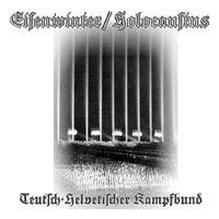 Eisenwinter & Holocaustus - Teutsch-Helvetischer Kampfbund (2005)