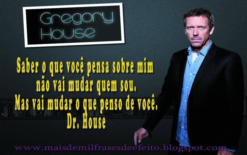 Top MAIS DE MIL FRASES DE EFEITO: frases de efeito do Dr. HOUSE KA99