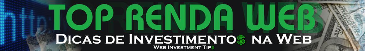 TOP RENDA WEB - Dicas de Investimentos na Web - Forex, Infoprodutos, Cursos Hotmart e mais!