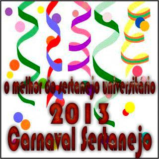 Baixar CD carnaval Carnaval Sertanejo   O Melhor do Sertanejo Universitário (2013)