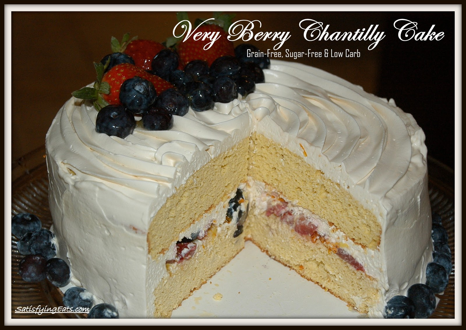 Satisfying Eats Very Berry Chantilly Cake Adult Birthday