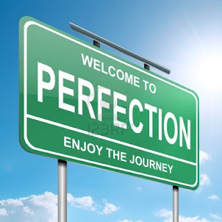 Perfection is a Journey