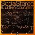 Soda Stereo - El Ultimo Concierto [2CDs][1997][320Kbps][MEGA]