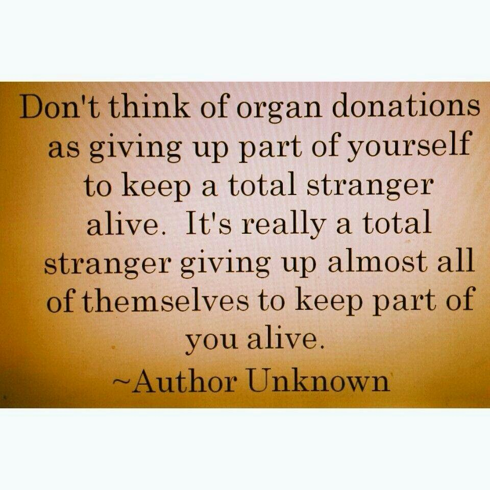 Donation Quotes Amazing Collection Of Quotes With Pictures Organ Donation Quotes