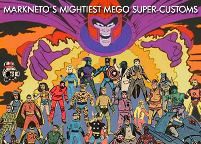 Markneto's Mightiest Mego Super-Customs