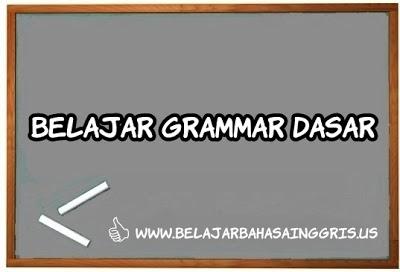 Belajar Grammar Baiknya Dimulai Dari Dasar