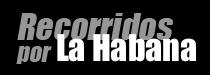 Recorridos por La Habana