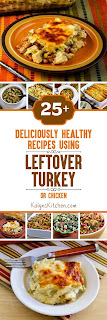 Twenty-Five+ Deliciously Healthy Recipes Using Leftover Turkey (or chicken) [KalynsKitchen.com]