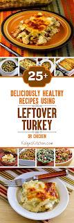 Twenty-Five+ Deliciously Healthy Recipes Using Leftover Turkey (or chicken) [KalynsKitchen.com]