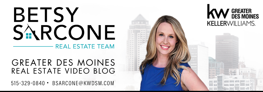 Greater Des Moines Real Estate Video Blog with Betsy Sarcone