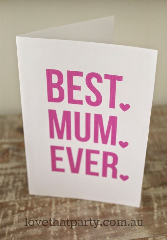 http://www.lovethatparty.com.au/2014/05/free-printable-best-mum-ever-card.html