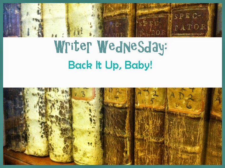 Writer Wednesday: Back It Up, Baby!