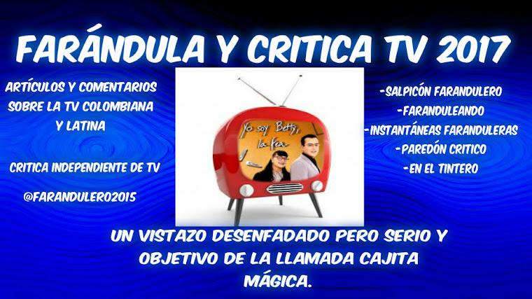 FARÁNDULA Y CRITICA TV -  2017, 18 AÑOS
