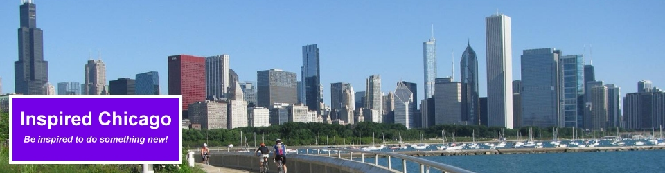 Inspired Chicago - Find fun things to do in Chicago!