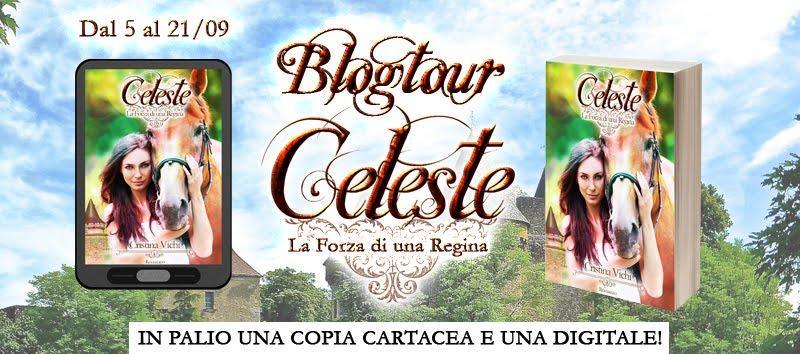 "Blogtour ""Celeste: La forza di una regina"" + Giveaway"