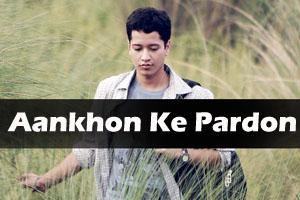 Aankhon Ke Pardon Pe