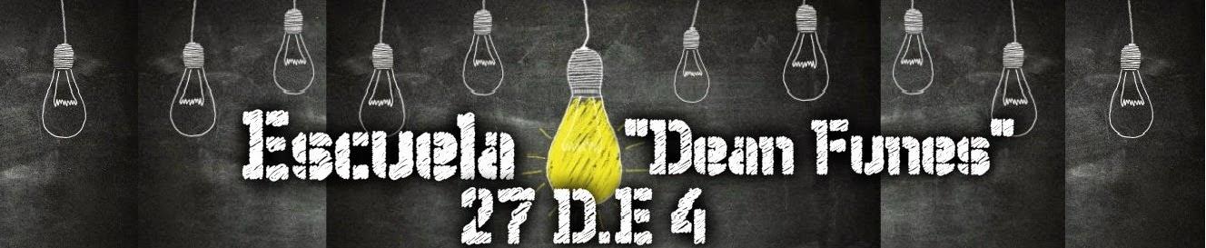 """Escuela Nº 27 DE 4 - """"Dean Funes"""""""