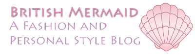 British Mermaid | UK Fashion and Personal Style Blog