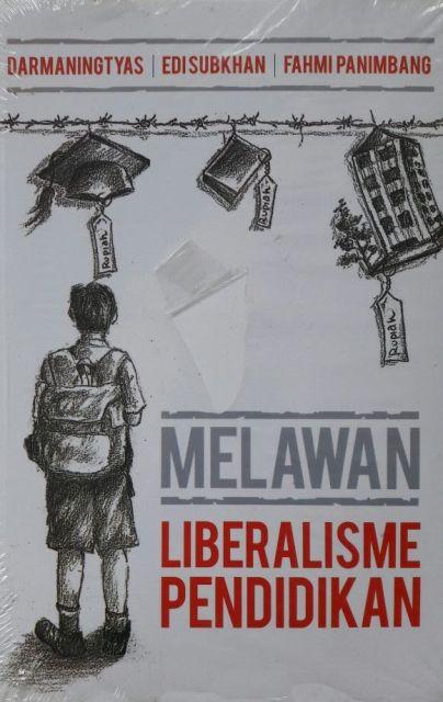 MELAWAN LIBERALISME PENDIDIKAN
