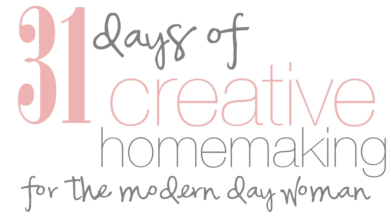 Domestic Fashionista 31 Days Of Creative Homemaking