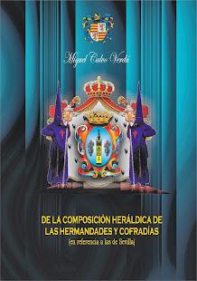 De la composición heráldica de las hermandades y cofradías (en relación a las de Sevilla)