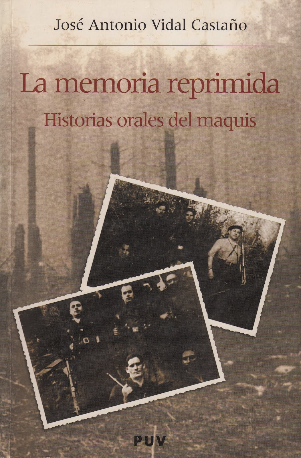 LA MEMORIA REPRIMIDA. HISTORIAS ORALES DEL MAQUIS.